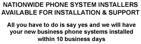 We will have your new phone system installed with in 10 business days